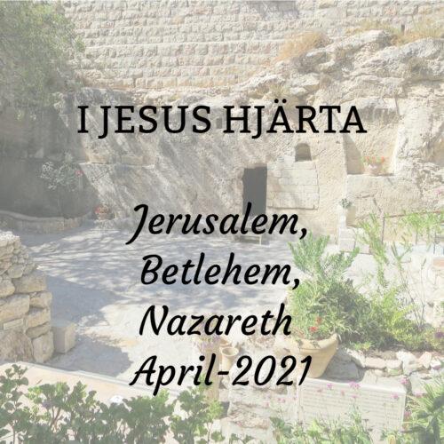 Följ med mig till Nazareth, Betlehem och Jerusalem.